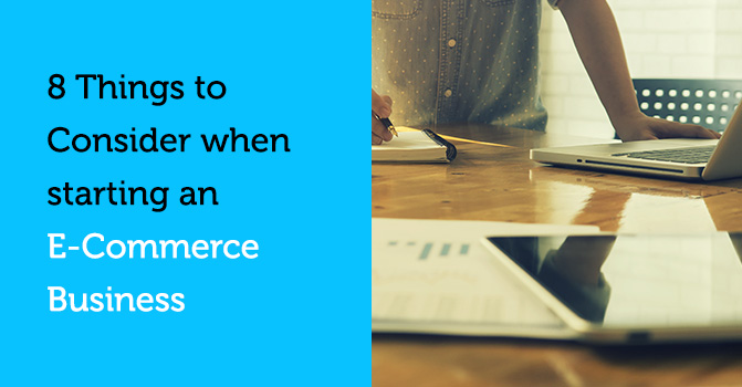 * things to consider when starting an e-commerce business