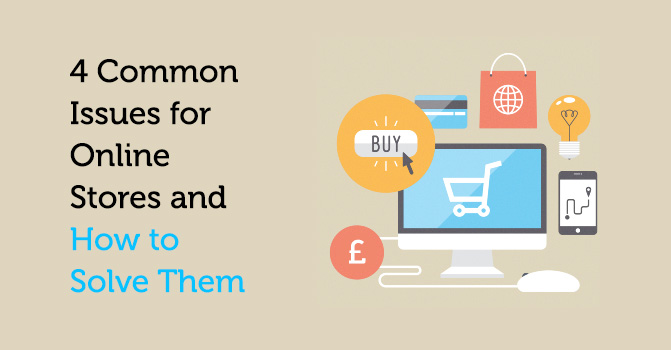 4 Common issues for online stores