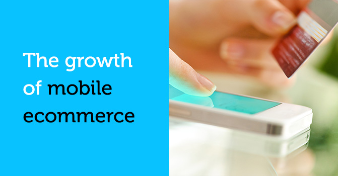 Growth of mobile ecommerce