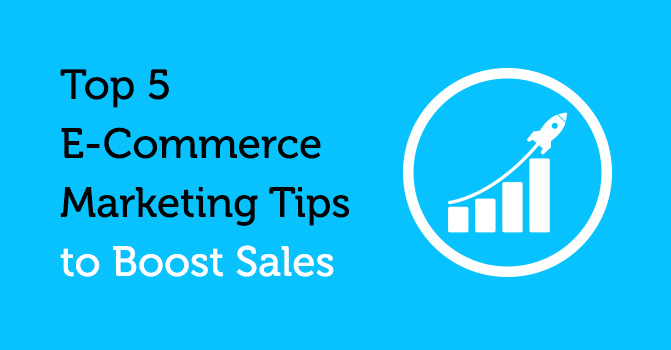 Top 5 ecommerce marketing tips