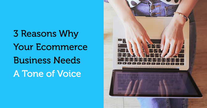 Reasons why your business needs a tone of voice
