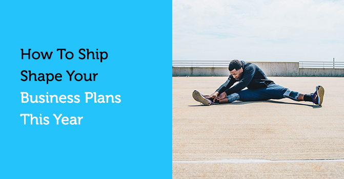 How to ship-shape your business plans this year