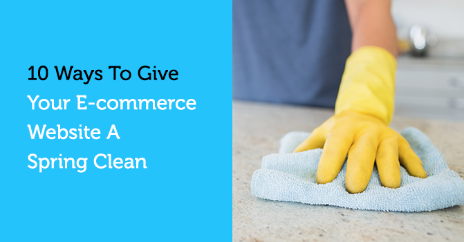 10 Ways to Give Your E-commerce Website a Spring Clean