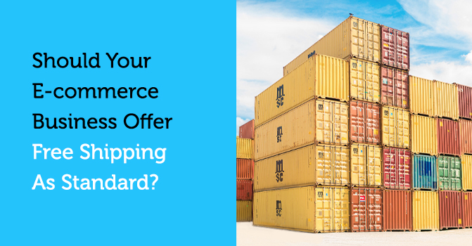Should Your E-commerce Business Offer Free Shipping As Standard?