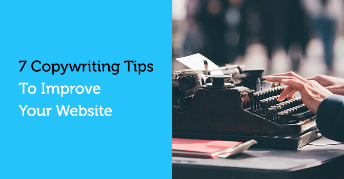 7 Copywriting Tips to Improve Your Website