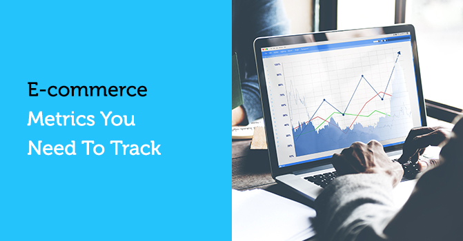 E-commerce Metrics You Need to Track
