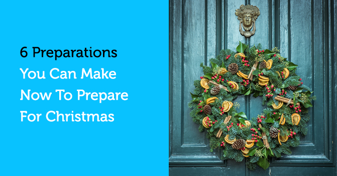 6 Preparations You Can Make Now to Prepare for Christmas