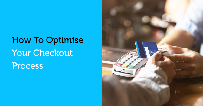 How to optimise your checkout process