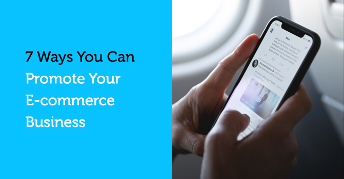 7 Ways You Can Promote Your E-commerce Business