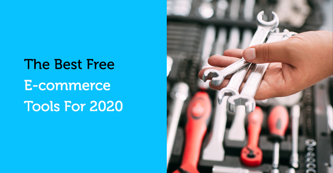 The Best Free E-commerce Tools for 2020