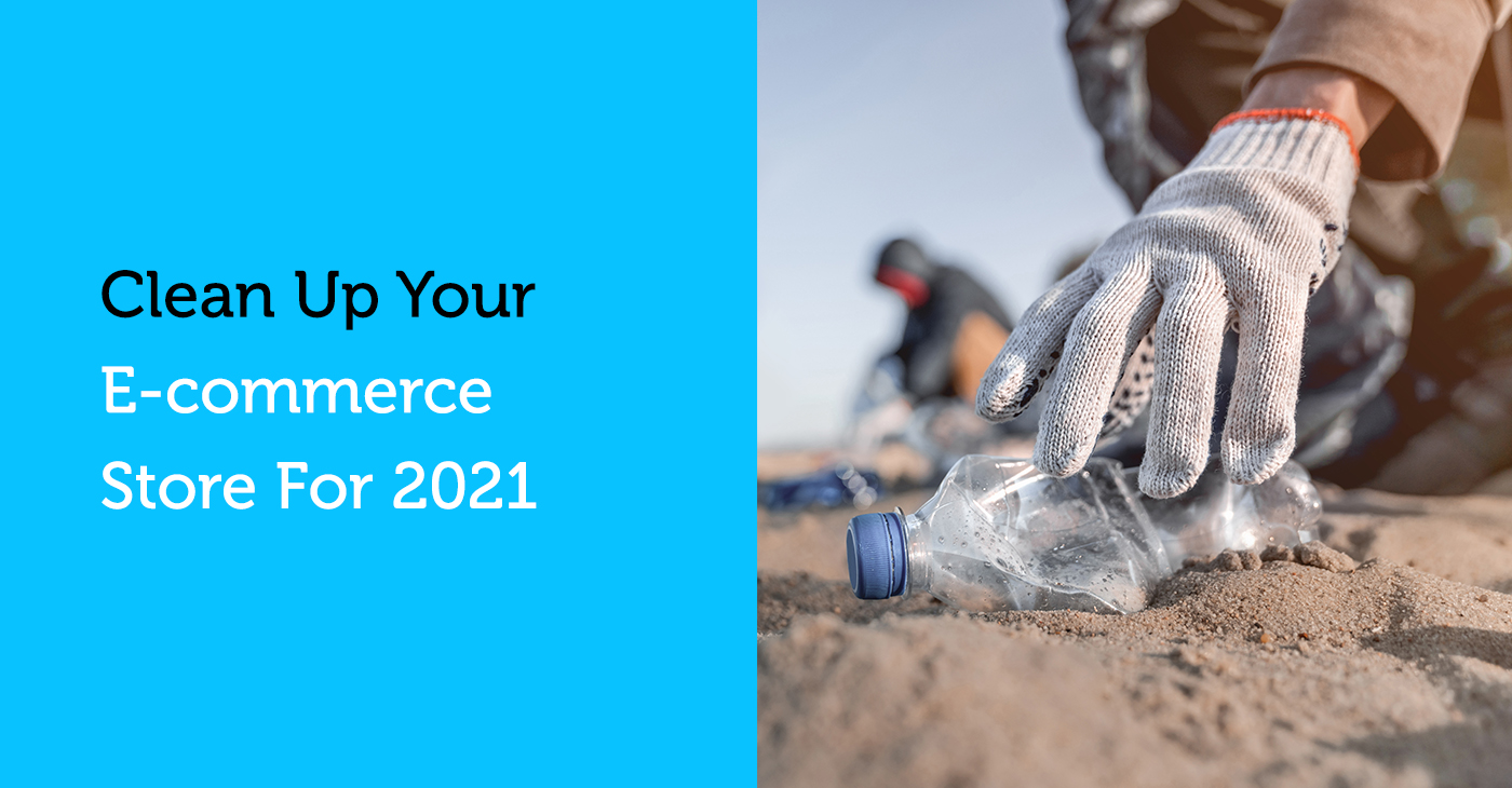 clean up ecommerce store for 2021