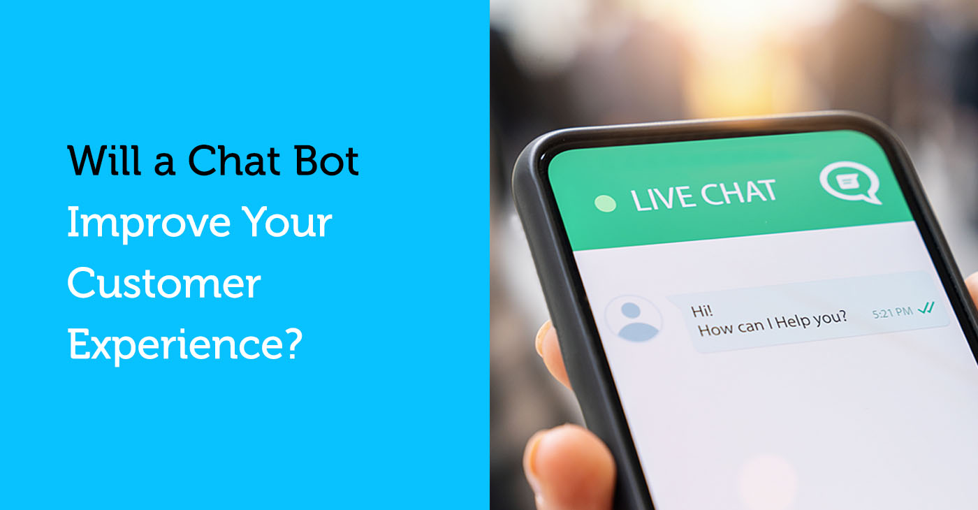 Will A Chat Bot Improve Customer Experience