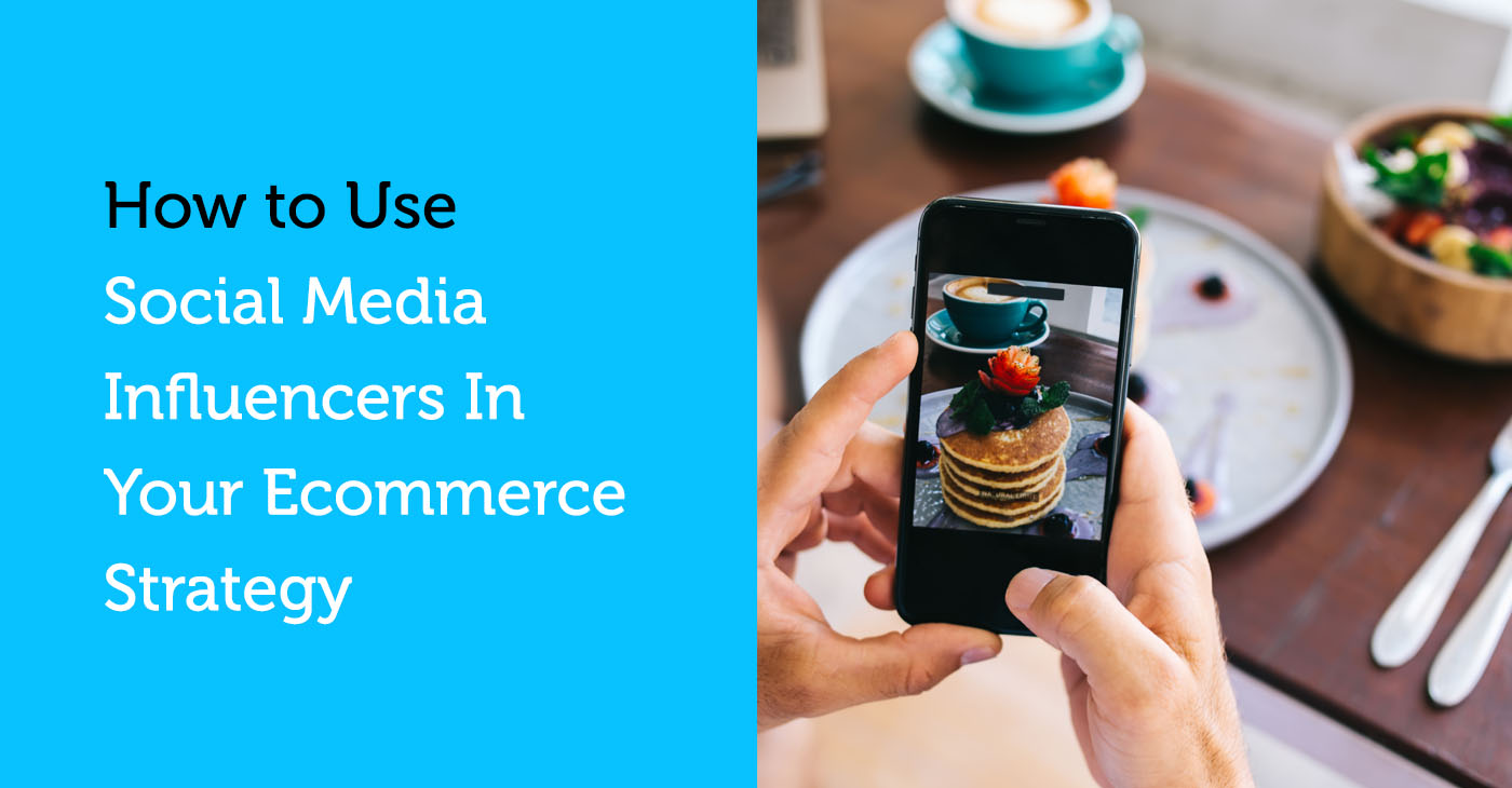 social media influencers in your ecommerce strategy