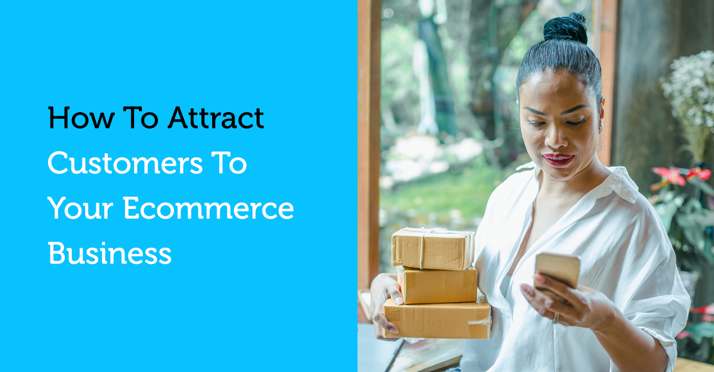 Attract Customers - Ecommerce