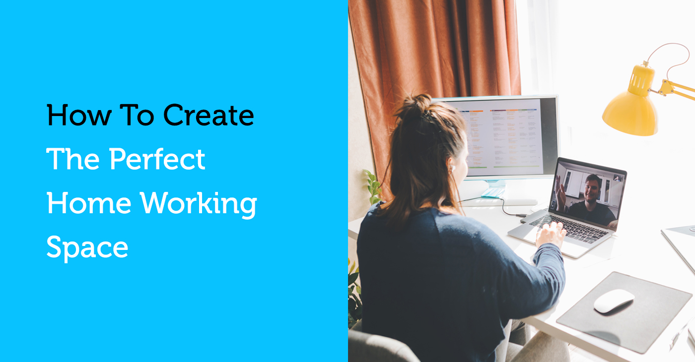 How to Create the Perfect Home Working Space