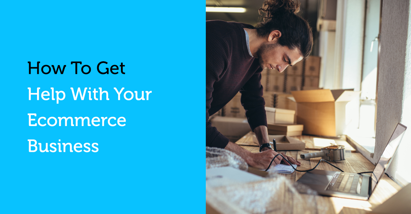How to get help with your ecommerce business