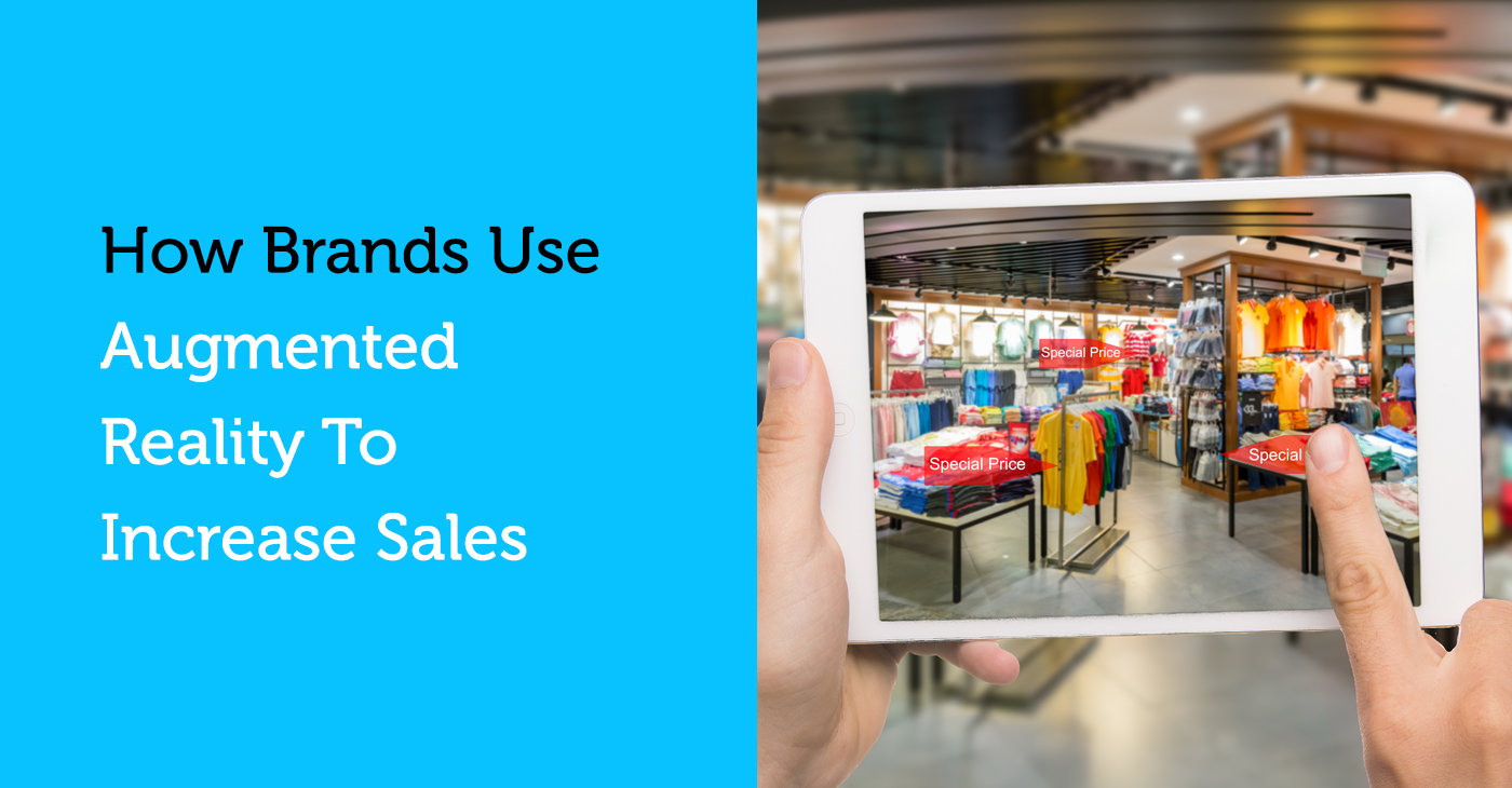 How Brands use augmented reality to increase sales