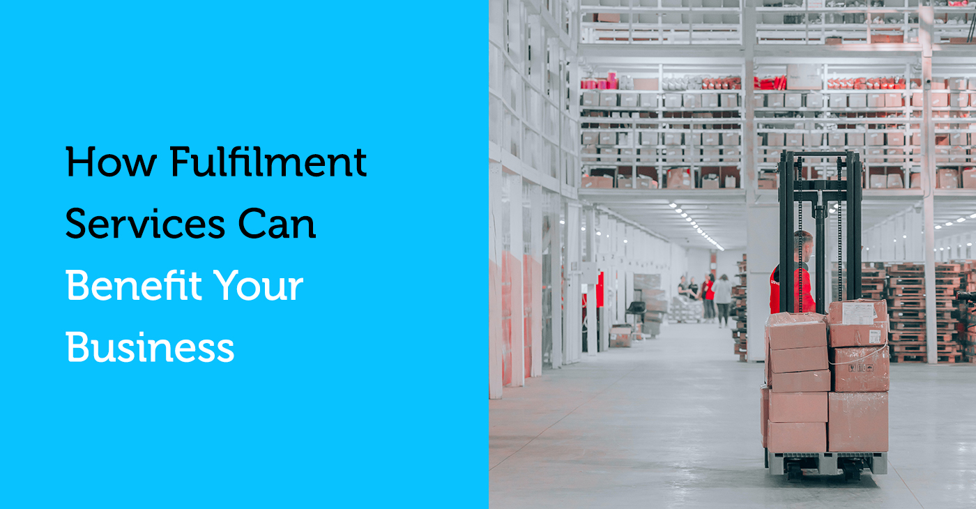 How Fulfilment Services Can Benefit Your Business
